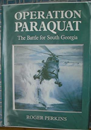 Operation Paraquat: The Battle for South Georgia: Perkins, Roger