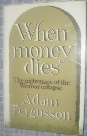 When money dies: The nightmare of the Weimar collapse