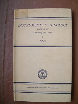 Instrument Technology Volume III Telemetering and Automatic: Jones, E.B.