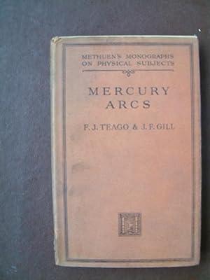 Mercury Arcs: Teago, F.J.; Gill,