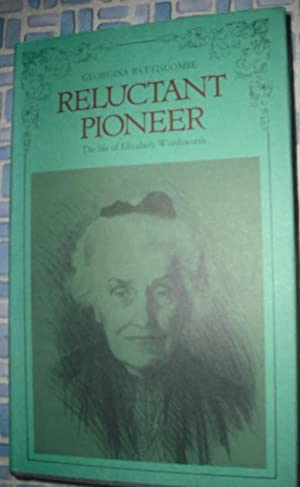 Reluctant Pioneer : A Life of Elizabeth: Battiscombe, Georgina