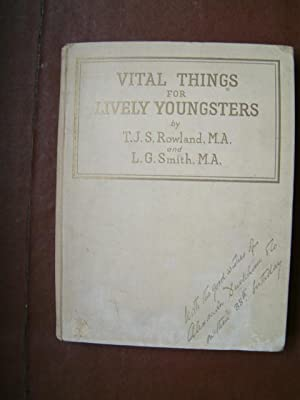 Vital Things for Lively Youngsters: Rowland, T.J.S.; Smith,