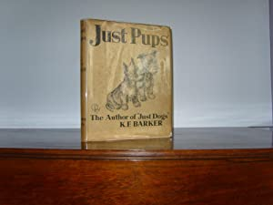 Just Pups. Sketches in Pen and Pencil.: Barker, K F.