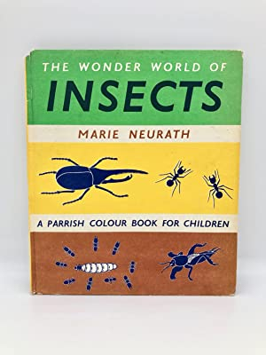 The Wonder World of Insects (A Parrish: Marie Neurath