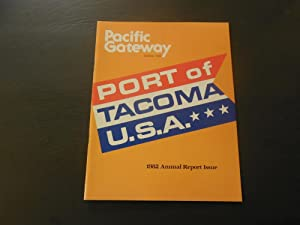 Pacific Gateway Spring 1983 Port Of Tacoma, U.S.A. 1982 Annual Report