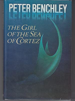 The Girl of the Sea of Cortez: Benchley, Peter