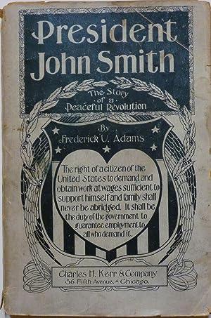 President John Smith. the Story of a Peaceful Revolution: Adama, Frederick U.