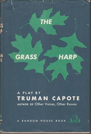 The Grass Harp. a Play: Capote, Truman