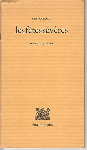 Les Fetes Severes: Cabanel, Guy; Lagarde,