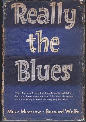 Really the Blues: Mezzrow, Mezz; Wolfe,