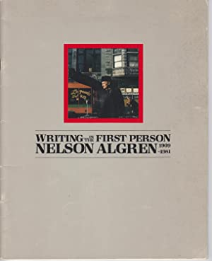Writing in the First Person. Nelson Algren 1909-1981: Linard, Laura; Ingraham, Catherine
