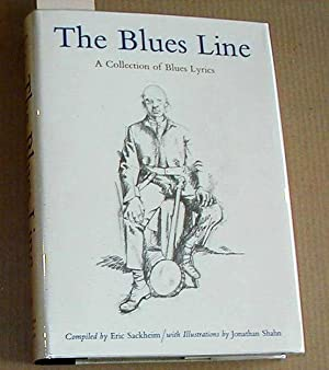 The Blues Line. A Collection Of Blues Lyrics: Sackheim, Eric, And Jonathan Shahn
