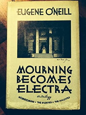 MOURNING BECOMES ELECTRA: a Trilogy