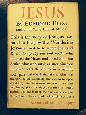 JESUS: TOLD BY THE WANDERING JEW: Fleg, Edmond