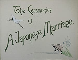 The Ceremonies of A Japanese Marriage.