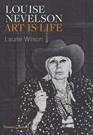 Louise Nevelson. Art is Life.