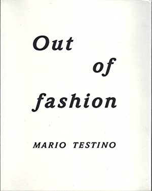 Mario Testino. Out of Fashion.