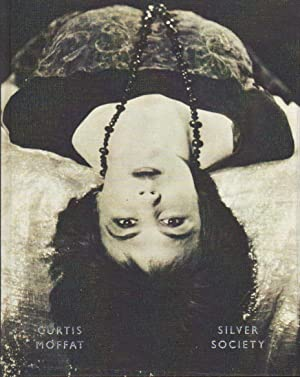 Curtis Moffat. Silver Society. Experimental Photography and Design, 1923-1935.