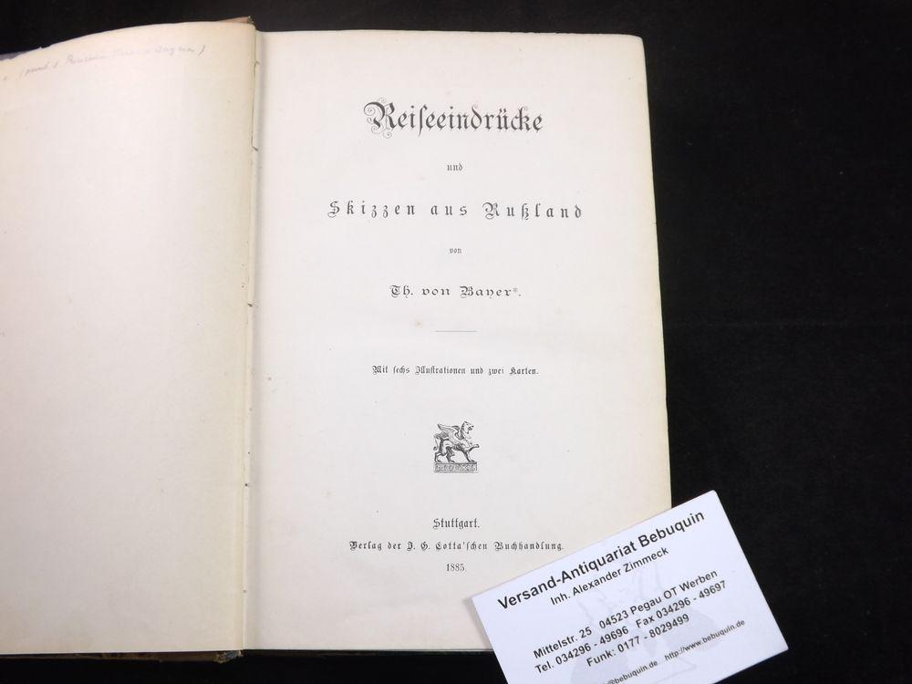 d. i. Therese Prinzessin von Bayern) Reiseeindrücke und Skizzen aus Russland. - BAYER, Therese von