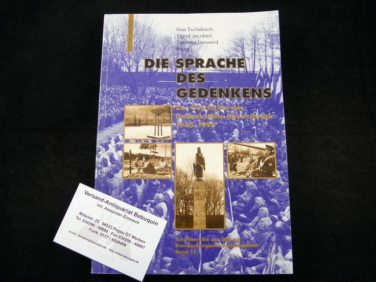 Hrsg.) Die Sprache des Gedenkens. Zur Geschichte der Gedenkstätte Ravensbrück 1945 - 1995. - RAVENSBRÜCK.- ESCHEBACH, Insa + JACOBEIT, Sigrid + LANWERD, Susanne