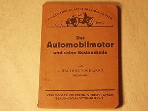 Der Automobilmotor und seine Bestandteile. In Bauart, Wirkungsweise und Bedienung.: AUTO.- ...