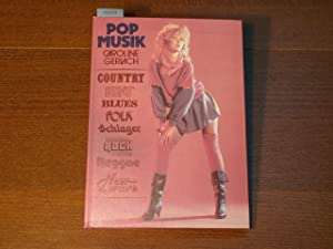 Popmusik. Country, Beat, Folk, Blues, Rock, Schlager, Reggae, New Wave.