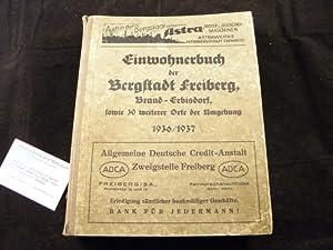 EINWOHNERBUCH UND AUSKUNFTSBUCH DER BERGSTADT FREIBERG 1936/1937.-: FREIBERG.-