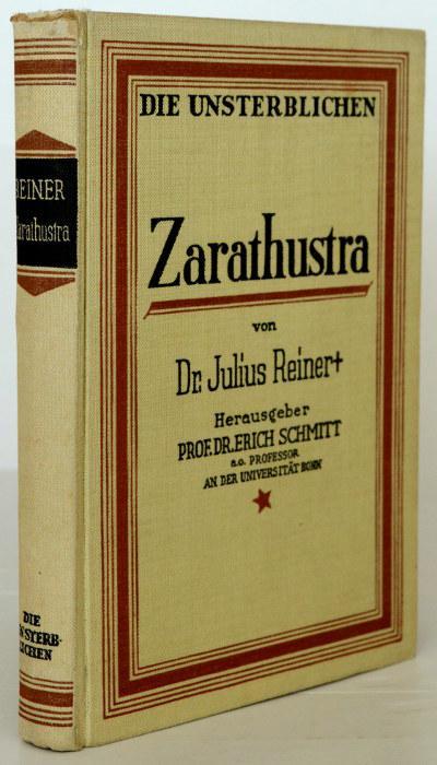 Zarathustra. Herausgegeben und mit einem Vorwort versehen: Reiner, Julius und