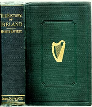 The History of Ireland, Ancient and Modern.: HAVERTY, Martin .:
