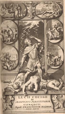 Lucii Caecilii Firmiani Lactantii De Mortibus Persecutorum: LACTANTIUS, Lucius Coelius