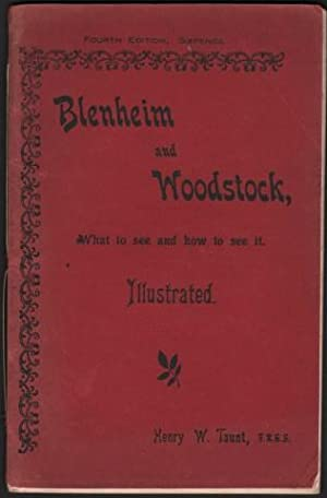 Blenheim and Woodstock. What to See and How to See it. (Illustrated).
