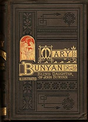Mary Bunyan, The Dreamer's Blind Daughter. A Tale. By Sallie Rochester Ford.