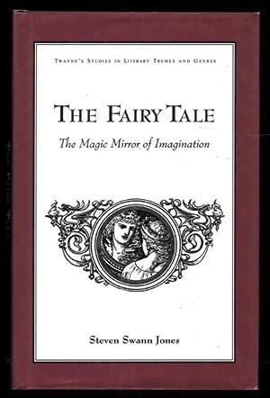 The Fairy Tale. The Magic Mirror of: JONES, Steven Swann.: