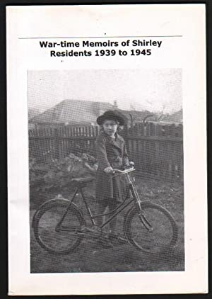 War-time Memoirs of Shirley Residents 1939 to 1945.