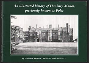 An Illustrated History of Hanbury Manor, Previously Known as Poles.