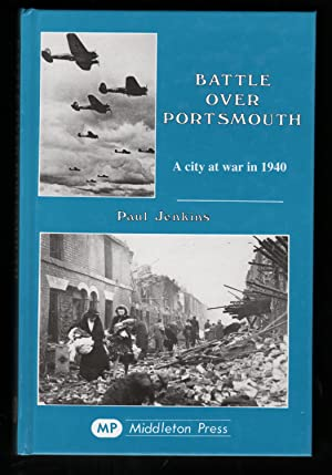 Battle Over Portsmouth: A City At War In 1940.