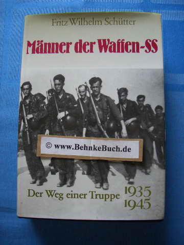 Männer der Waffen-SS. Der Weg einer Truppe: Schütter, Fritz Wilhelm.
