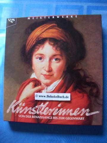 Künstlerinnen : von der Renaissance bis zur Gegenwart. Aus d. Engl. von Gisela Hossmann, Meisterwerke. - Heller, Nancy.