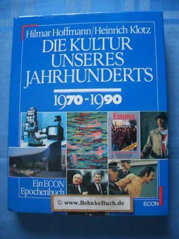 Die Kultur unseres Jahrhunderts, Bd.6, 1970-1990