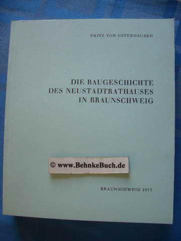 Die Baugeschichte des Neustadtrathauses in Braunschweig. Braunschweiger: Osterhausen, Fritz von.