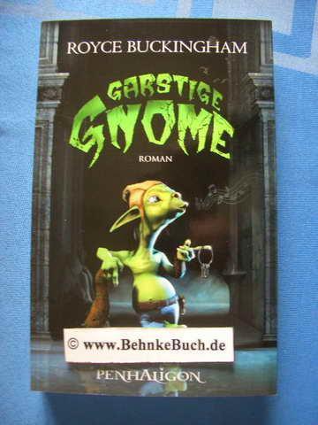 Garstige Gnome : Roman. Royce Buckingham. Aus dem amerikan. Engl. von Joannis Stefanidis - Buckingham, Royce und Joannis [Übers.] Stefanidis.
