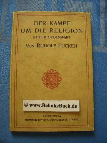 Der Kampf um die Religion in der: Eucken, Rudolf.