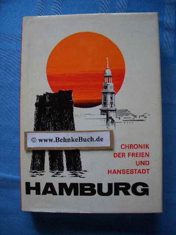 Heimatchronik der Freien und Hansestadt Hamburg. [Bearb.]: Lehe, Erich von.