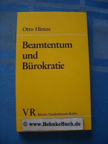 Beamtentum und Bürokratie. Hrsg. u. eingeleitet von: Hintze, Otto.