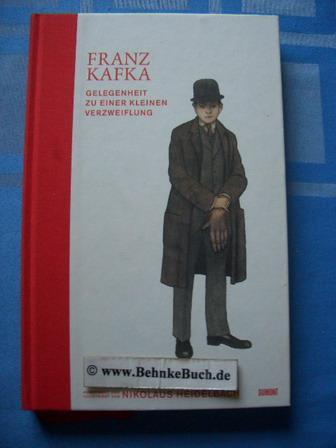 Gelegenheit zu einer kleinen Verzweiflung. Ausgew. und: Kafka, Franz und