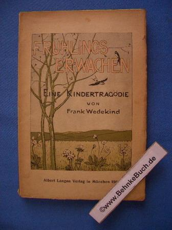 Frühlings Erwachen : eine Kindertragödie.: Wedekind, Frank.