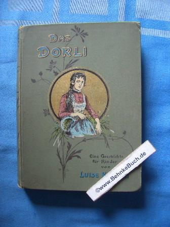 Das Dorli : Eine Geschichte für Kinder: Koppen, Luise