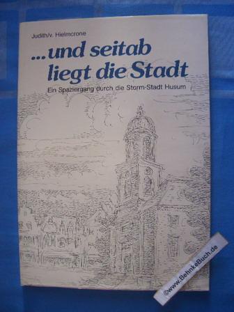 Und seitab liegt die Stadt : ein: Judith, Wilhelm und