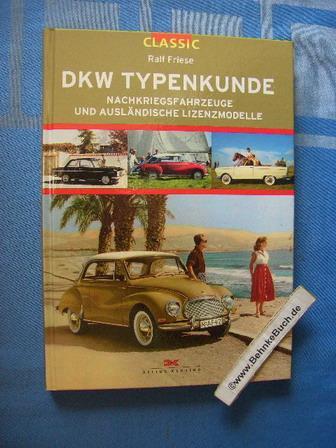 DKW Typenkunde: Nachkriegsfahrzeuge und ausländische Lizenzmodelle