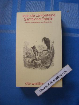 Sämtliche Fabeln. Ill. von Grandville. [In d.: La Fontaine, Jean